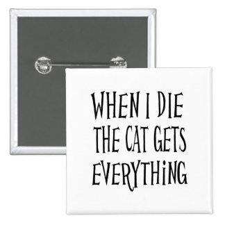 CUANDO MUERO EL CAT CONSIGUE A TODO tipografía de Pin Cuadrada 5 Cm