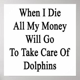 Cuando muero todo el mi dinero irá a tomar cuidado posters