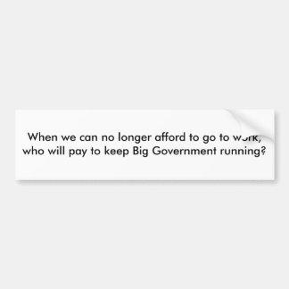 Cuando podemos permitirnos no más ir a trabajar, q pegatina de parachoque