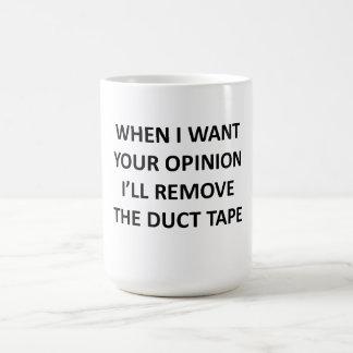 Cuando quiero su opinión quitaré a la cinta taza