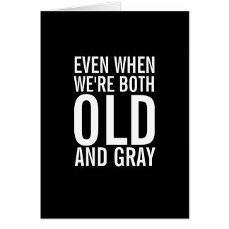 Cuando somos tarjeta divertida vieja y gris del an