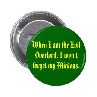 Cuando soy el Overlord malvado, no olvidaré mi… Pin Redondo De 2 Pulgadas