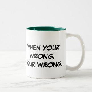 Cuando su incorrecto, su mal taza de café de dos colores