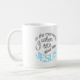 Cuando subo déme la taza de café de Jesús