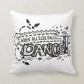 Cuando todo el otro falla la danza 2-Sided Cojín Decorativo