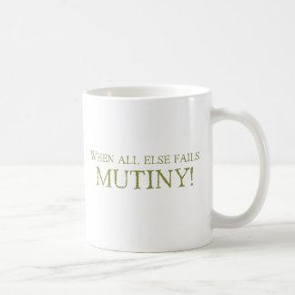 ¡Cuando todo el otro falla - MOTÍN! Taza De Café