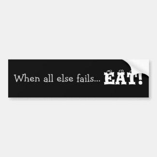 Cuando todo falla… ¡COMA! Pegatina para el paracho Etiqueta De Parachoque