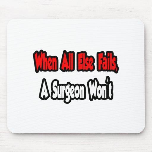 Cuando todo falla, un cirujano no alfombrillas de ratones
