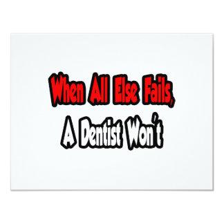"""Cuando todo falla, un dentista no invitación 4.25"""" x 5.5"""""""