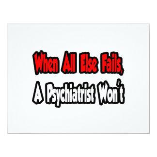 """Cuando todo falla, un psiquiatra no invitación 4.25"""" x 5.5"""""""