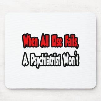 Cuando todo falla, un psiquiatra no tapete de raton