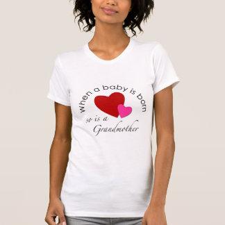 Cuando un bebé nace, está tan una abuela t-shirt