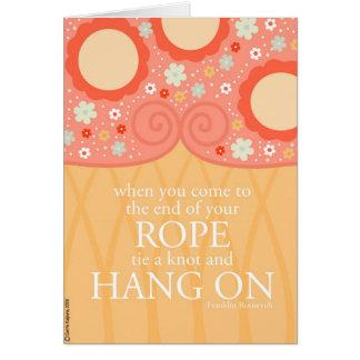 Cuando usted alcanza el extremo de su cuerda tarjeta de felicitación
