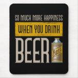 Cuando usted bebe la cerveza alfombrilla de ratón