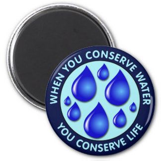 Cuando usted conserva el agua usted conserva vida imán redondo 5 cm