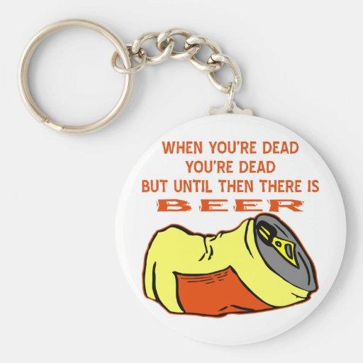 Cuando usted es muerto usted es muerto pero hasta  llavero redondo tipo pin