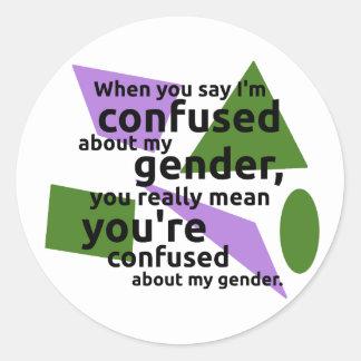 Cuando usted me dice se confunden sobre mi género… pegatina redonda