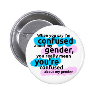 Cuando usted me dice se confunden sobre mi género… pin