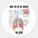 Cuando usted no respira usted expira etiquetas redondas