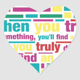 Cuando usted quiere verdad algo usted encontrará pegatina en forma de corazón