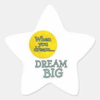 Cuando usted soña grande ideal pegatina en forma de estrella