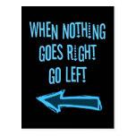 Cuando va nada a la derecha, vaya a la izquierda postal