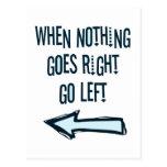 Cuando va nada a la derecha, vaya a la izquierda tarjetas postales