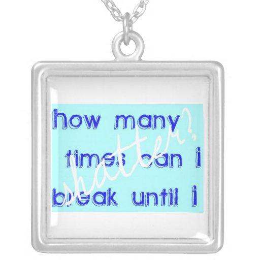 ¿Cuántas veces puedo romper antes de que rompa? Colgante Cuadrado