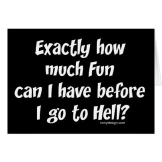 ¿Cuánto diversión antes del infierno? El decir Tarjeta De Felicitación