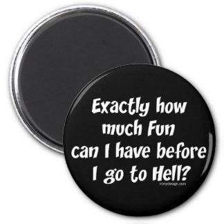 ¿Cuánto diversión antes del infierno? Imán Redondo 5 Cm