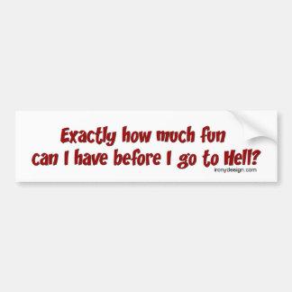 ¿Cuánto diversión antes del infierno? Pegatina Para Auto
