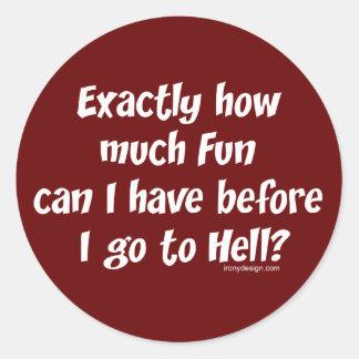 ¿Cuánto diversión antes del infierno? Pegatina Redonda