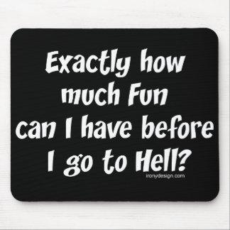 ¿Cuánto diversión antes del infierno? Alfombrillas De Ratón