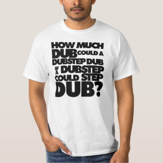¿Cuánto Dubstep? Playera