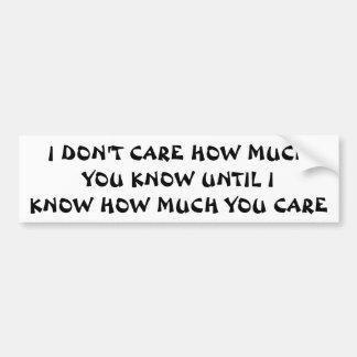 Cuánto usted cuida. ¿Cuide para saber? Pegatina Para Auto