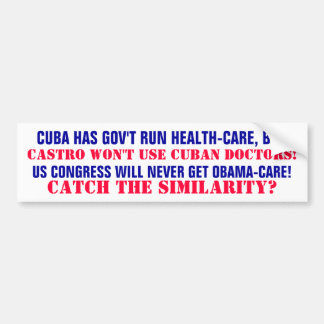 CUBA HAS GOV'T RUN HEALTHCARE, BUT CASTRO BUMPER STICKER