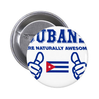 Cuban are naturally awesome 2 inch round button