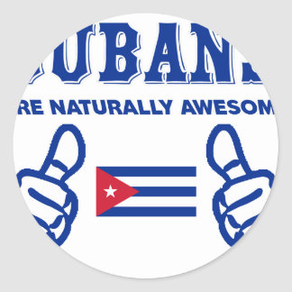 Cuban are naturally awesome classic round sticker