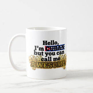 Cuban, but call me Awesome Classic White Coffee Mug
