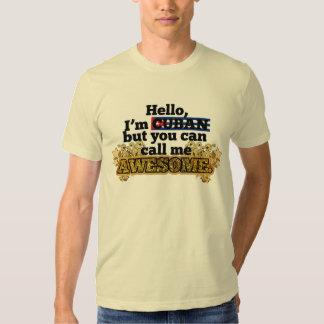 Cuban, but call me Awesome Tee Shirts