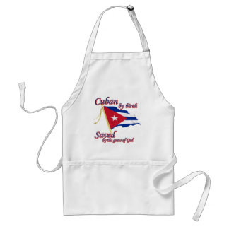 Cuban by birth saved by the grace of God Adult Apron