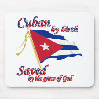 Cuban by birth saved by the grace of God Mouse Pad