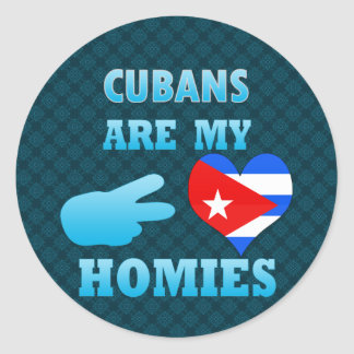 Cubans are my Homies Classic Round Sticker