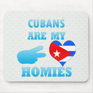 Cubans are my Homies Mouse Pad