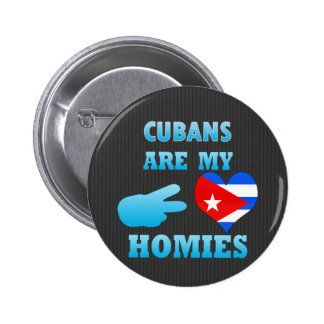 Cubans are my Homies Pinback Button