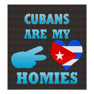 Cubans are my Homies Poster