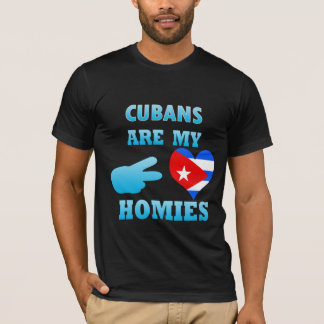 Cubans are my Homies T-Shirt