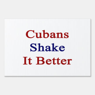 Cubans Shake It Better Lawn Sign
