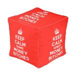 [Crown] keep calm gimme money bitches  Cube Pouf