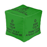 [No sign] keep calm and don't stay away from me  Cube Pouf